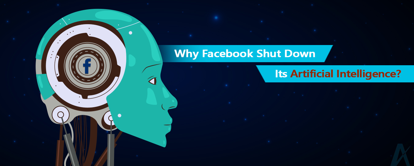 Real Reason Why Facebook Shut Down its AI: Not Because Bots Went